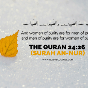 "Surah an-Nur Ayah 26: ""Good Women Are For Good Men"""